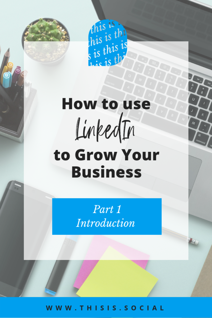 Using LinkedIn to grow your business